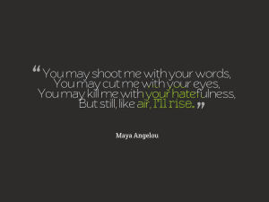 Maya Angelou, I'll Rise 4