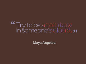 Maya Angelou, Rainbow & Cloud 3